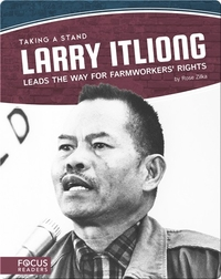 Larry Itliong Leads the Way for Farmworkers' Rights