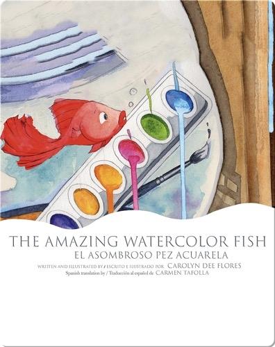 The Amazing Watercolor Fish / El asombroso pez acuarela
