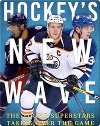 Hockey's New Wave: The Young Superstars Taking Over the Game