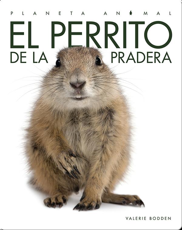 Planeta Animal: El Perrito de la Pradera