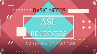 ASL for Beginners: Basic Needs