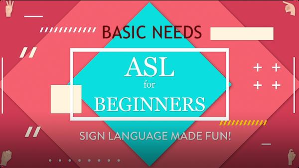 ASL for Beginners: Basic Needs