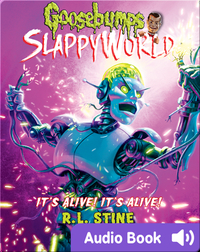 Goosebumps SlappyWorld #7: It's Alive! It's Alive!