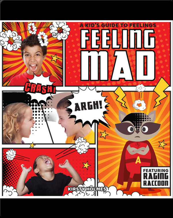 A Kid's Guide to Feelings: Feeling Mad