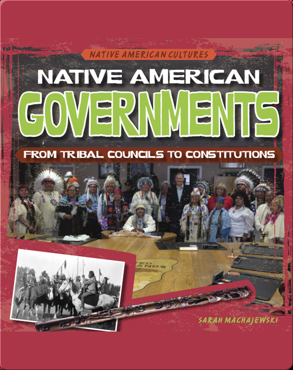 Native American Governments: From Tribal Councils to Constitutions