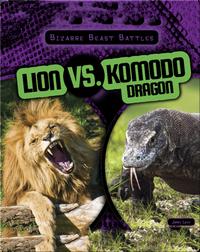 Lion vs. Komodo Dragon