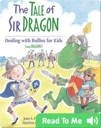 The Tale of Sir Dragon: Dealing with Bullies for Kids
