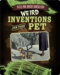 Weird Inventions for Your Pet