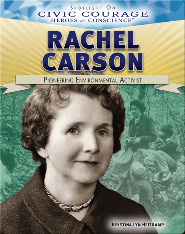 Rachel Carson: Pioneering Environmental Activist