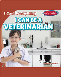 I Can Be a Veterinarian