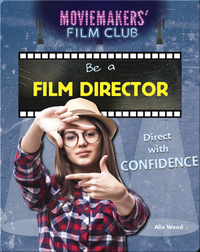 Be a Film Director: Direct with Confidence