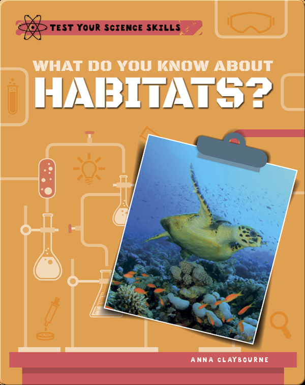 What Do You Know About Habitats?