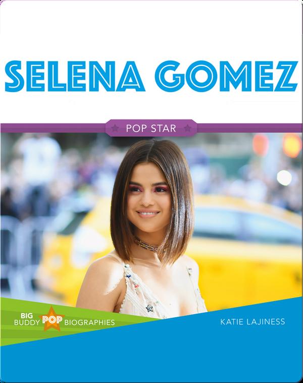 Big Buddy Pop Biographies: Selena Gomez
