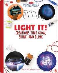 Light It! Creations that Glow, Shine, and Blink