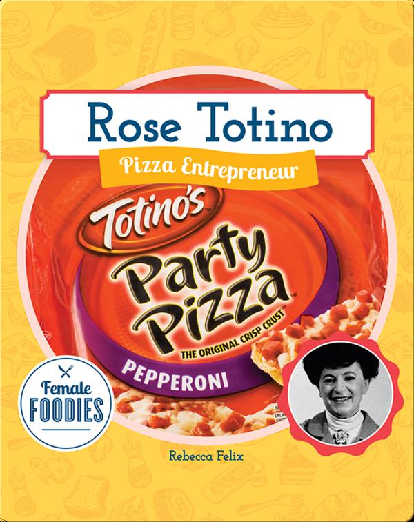 Rose Totino: Pizza Entrepreneur