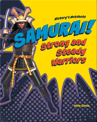 Samurai! Strong and Steady Warriors
