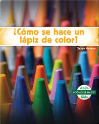¿Cómo se hace un lápiz de color?