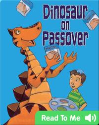 Dinosaur on Passover