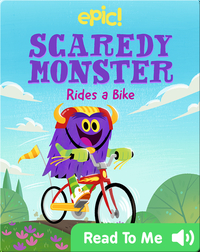 Scaredy Monster Rides a Bike