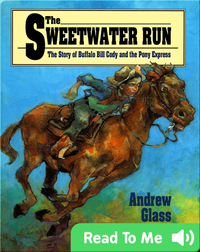 The Sweetwater Run: The Story of Buffalo Bill and the Pony Express