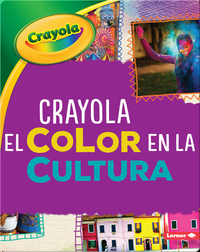 Crayola ®️ El color en la cultura (Crayola ®️ Color in Culture)