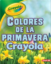 Colores de la primavera Crayola ®️ (Crayola ®️ Spring Colors)