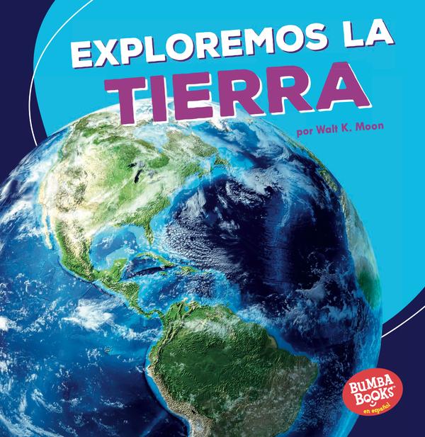 Exploremos la Tierra (Let's Explore Earth)