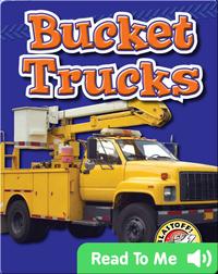Bucket Trucks: Mighty Machines
