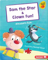 Sam the Star & Clown Fun!