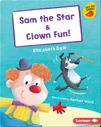 Sam the Star & Clown Fun!
