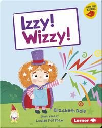 Izzy! Wizzy!