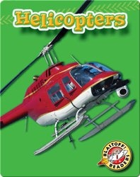 Helicopters: Mighty Machines