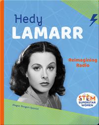 Hedy Lamarr: Reimagining Radio
