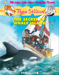 The Secret of Whale Island: Thea Stilton Graphic Novel #1