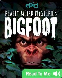 Really Weird Mysteries: Bigfoot