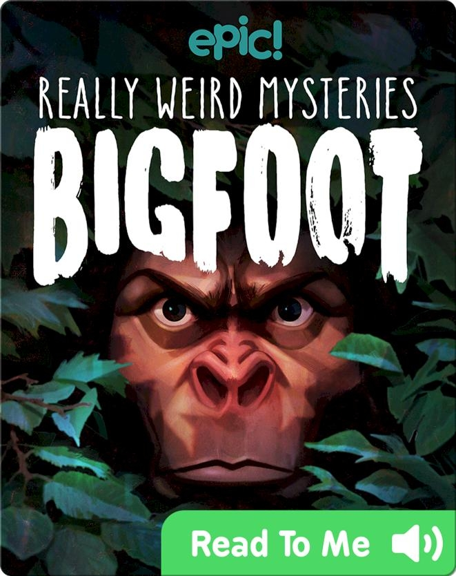 Really Weird Mysteries: Bigfoot