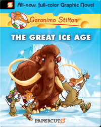 Geronimo Stilton Graphic Novel #5: The Great Ice Age