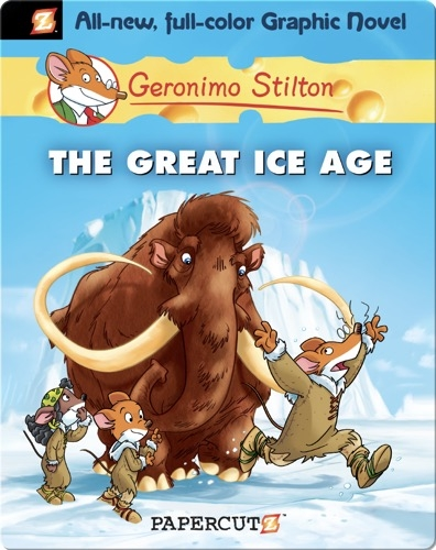 Geronimo Stilton Graphic Novel #5: The Great Ice Age