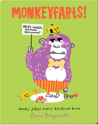 Monkeyfarts!: Wacky Jokes Every Kid Should Know