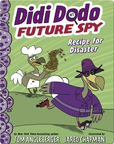 Didi Dodo, Future Spy, Book 1: Recipe for Disaster