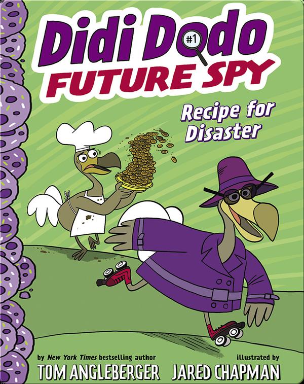 Didi Dodo, Future Spy, Book 1: Recipe for Disaster