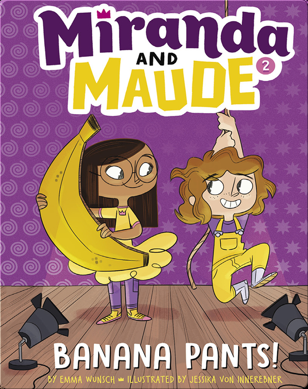 Miranda and Maude #2: Banana Pants!