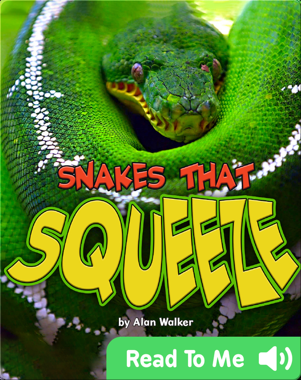 Snakes That Squeeze