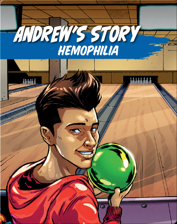 Andrew's Story Hemophilia