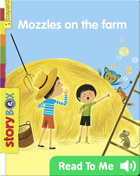 Mozzles on the Farm