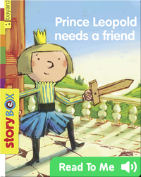 Prince Leopold Needs a Friend