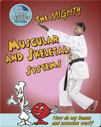 The Mighty Muscular and Skeletal Systems