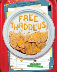 Free Thaddeus!