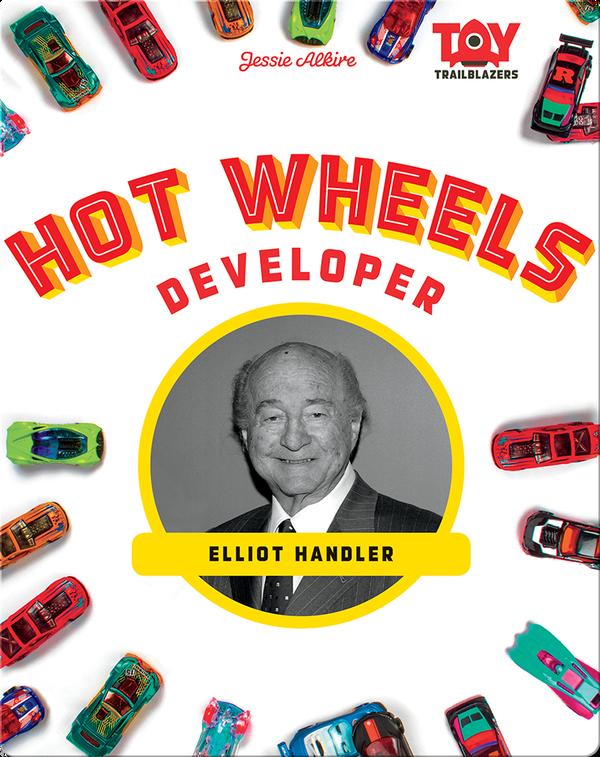 Hot Wheels Developer: Elliot Handler
