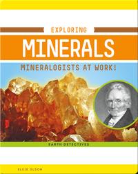 Exploring Minerals: Mineralogists at Work!